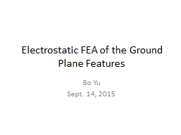Electrostatic FEA of the Ground Plane Features PowerPoint PPT Presentation