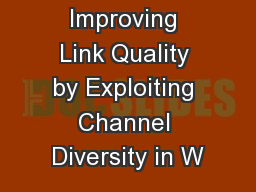 Improving Link Quality by Exploiting Channel Diversity in W