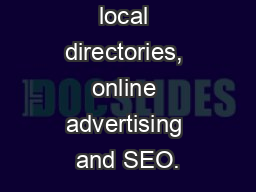 as websites, local directories, online advertising and SEO. PowerPoint PPT Presentation