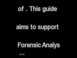 on the front lines of . This guide aims to support Forensic Analys ...