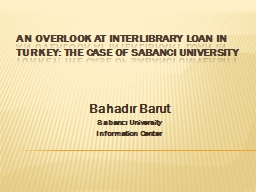 An Overlook at Interlibrary Loan in Turkey: The Case of