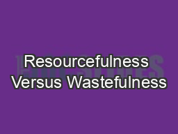 Resourcefulness Versus Wastefulness
