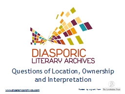 Questions of Location, Ownership and Interpretation