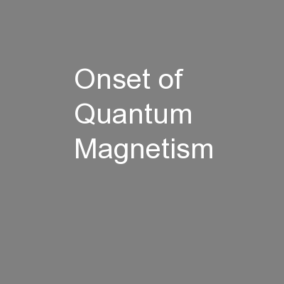 Onset of Quantum Magnetism