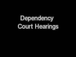 Dependency Court Hearings