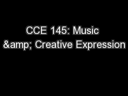 CCE 145: Music & Creative Expression PowerPoint PPT Presentation