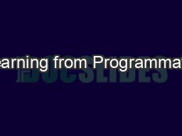 Learning from Programmatic