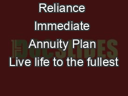 Reliance Immediate Annuity Plan Live life to the fullest