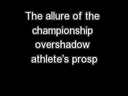 The allure of the championship overshadow athlete's prosp
