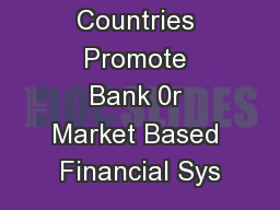 Should Countries Promote Bank 0r Market Based Financial Sys PowerPoint PPT Presentation