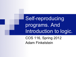 Self-reproducing programs. And Introduction to logic. PowerPoint PPT Presentation