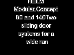 HELM Modular.Concept 80 and 140Two sliding door systems for a wide ran PowerPoint PPT Presentation