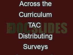 Distributing Surveys Provided by Technology Across the Curriculum TAC  Distributing Surveys Anonymously Qualtrics is a powerful survey tool
