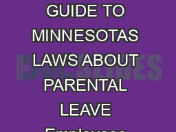 PARENTAL LEAVE A GUIDE TO MINNESOTAS LAWS ABOUT PARENTAL LEAVE Employees may tak