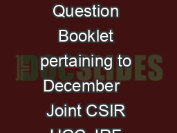 IMPORTANT INSTRUCTION FOR THE CANDIDATES Representation regarding Answer Key Question Booklet pertaining to December   Joint CSIR UGC JRF NET Exam if any may be brought to the notice of Examination U
