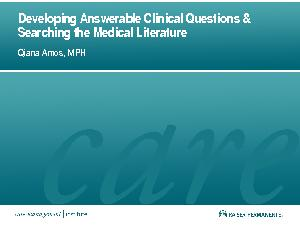 Developing Answerable Clinical Questions  Searching the Medical Literature Qiana Amos MPH  Overview Importance of the right Clinical Question Framing the Clinical Question PICO Format Use of an IT pl