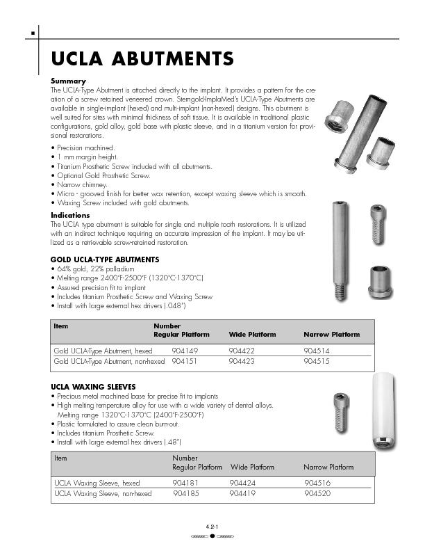 SummaryThe UCLA-Type Abutment is attached directly to the implant. It