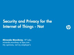 Security and Privacy for the Internet of Things - Not PowerPoint PPT Presentation