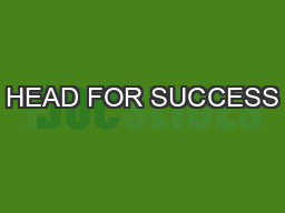 HEAD FOR SUCCESS