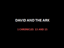 DAVID AND THE ARK PowerPoint PPT Presentation