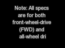 Note: All specs are for both front-wheel-drive (FWD) and all-wheel dri