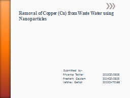 Removal of Copper (Cu) from Waste Water using Nanoparticles PowerPoint PPT Presentation