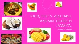 FOOD, FRUITS, VEGETABLE AND SIDE DISHES IN JAMAICA.