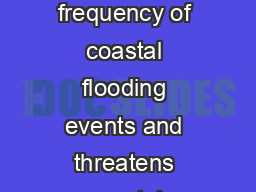 SCIENCE BRIEFING Antarctica and sealevel rise Sealevel rise increases the frequency of coastal flooding events and threatens coastal populations around the world Why is sealevel rise important Around PowerPoint PPT Presentation