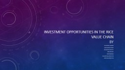 INVESTMENT OPPORTUNITIES IN THE RICE VALUE CHAIN PowerPoint PPT Presentation