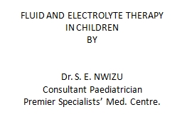 FLUID AND ELECTROLYTE THERAPY IN CHILDREN PowerPoint PPT Presentation