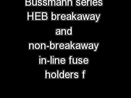 Bussmann series HEB breakaway and non-breakaway in-line fuse holders f PowerPoint PPT Presentation