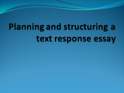 Planning and structuring a text response essay