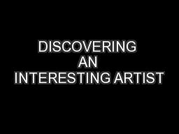 DISCOVERING AN INTERESTING ARTIST