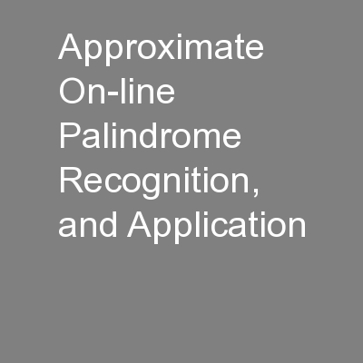 Approximate On-line Palindrome Recognition, and Application