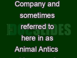R In consideration of the services rendered by Animal Antics LLC the Company and sometimes referred to here in as Animal Antics  I have read understand acknowledge and agree as follows I hereby re le