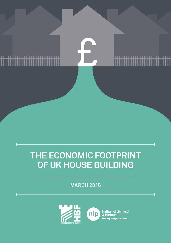THE ECONOMIC FOOTPRINT OF UK HOUSE BUILDING