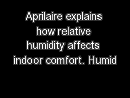 Aprilaire explains how relative humidity affects indoor comfort. Humid PowerPoint PPT Presentation