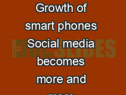Dierent channels  hours available Unclear diversity  More tablets Growth of smart phones Social media becomes more and more important Print will become more and more a push media Intelligent integra