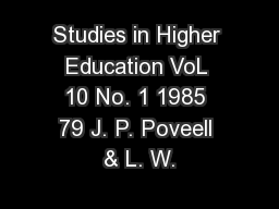 Studies in Higher Education VoL 10 No. 1 1985 79 J. P. Poveell & L. W. PowerPoint PPT Presentation