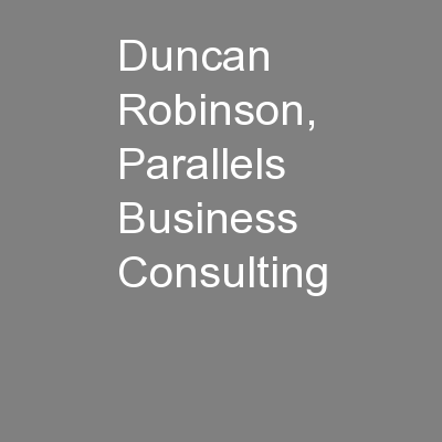 Duncan Robinson, Parallels Business Consulting