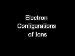 Electron Configurations of Ions PowerPoint PPT Presentation