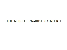 THE NORTHERN-IRISH CONFLICT