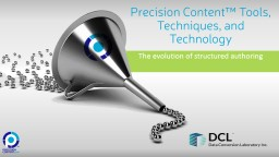 Precision Content™ Tools, Techniques, and Technology