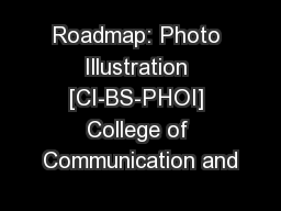 Roadmap: Photo Illustration [CI-BS-PHOI] College of Communication and