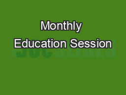 Monthly Education Session