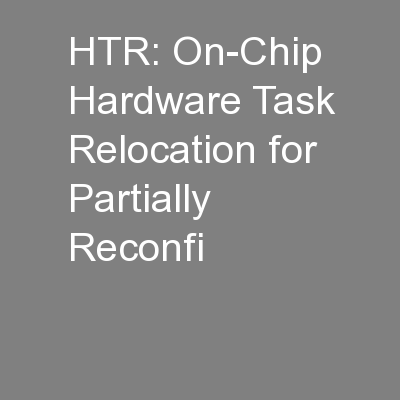 HTR: On-Chip Hardware Task Relocation for Partially Reconfi