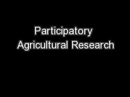 Participatory Agricultural Research PowerPoint PPT Presentation