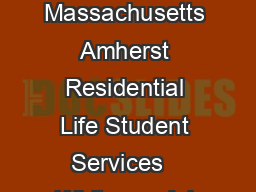Date Appeal Received Revised  University of Massachusetts Amherst Residential Life Student Services   Whitmore Ad ministration Building  Ph