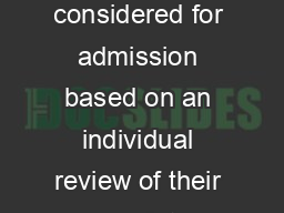 CLA Transfer Admission Decision Overview Transfer students are considered for admission based on an individual review of their complete application including the following key factors grades such as