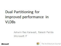 Dual Partitioning for improved performance in VLDBs
